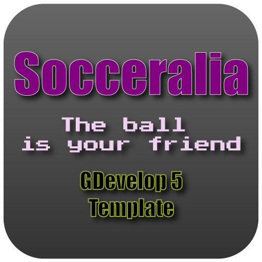Socceralia - The ball is your friend - GDevelop template